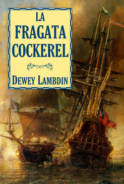 La fragata Cockerel