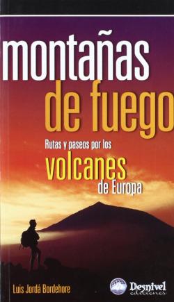 Montañas de fuego: rutas y pasos por los volcanes de Europa
