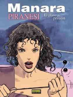 Manara, 21 Piranesi: Planeta A Prisión