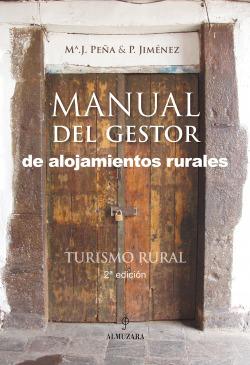 Manual del gestor de alojamientos rurales. Turismo rural (2ª edición)