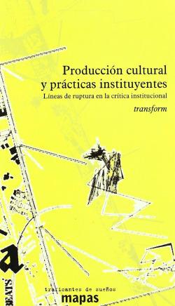 Producción cultural y prácticas instituyentes