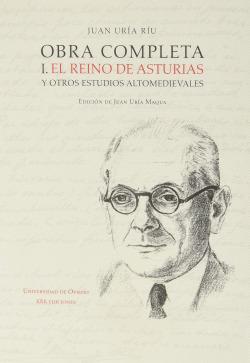 Obra completa I. Reino de Asturias y otros estudios altomedievales.