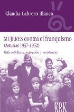 Mujeres contra el franquismo (Asturias 1937-1952)