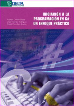Iniciacion a la programacion en c#: enfoque practico