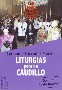 LITURGIAS PARA UN CAUDILLO
