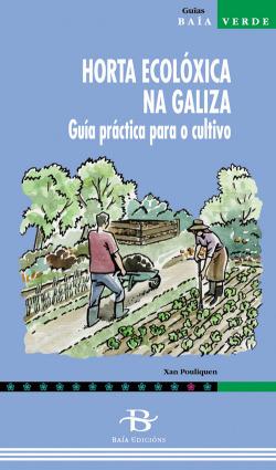 Horta ecoloxica na Galiza, guía práctica para o cultivo
