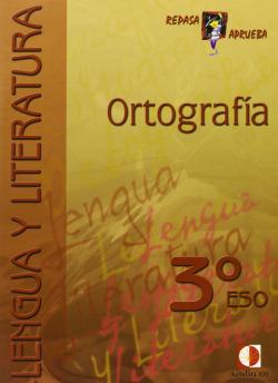 (07).CUAD.ORTOGRAFIA 3ºESO.(REPASA Y APRUEBA) LENGUA