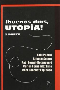 Buenos días Utopía; 2º parte