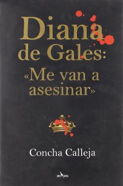 Diana de Gales. Me van a asesinar