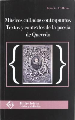 Musicos callados contrapuntos: textos y contextos en la poesia de Quevedo