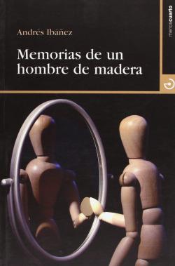 MEMORIAS DE UN HOMBRE DE MADERA