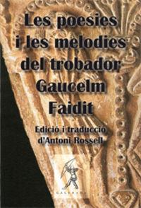Poesies i melodies del trobador Gaucelm Faidit
