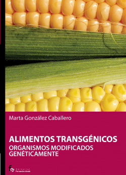 Alimentos transgénicos.Organismos modificados geneticamente
