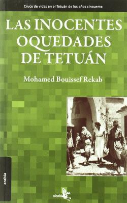 LAS INOCENTES OQUEDADES DE TETUáN EL TETUáN QUE MUCHOS QUERR