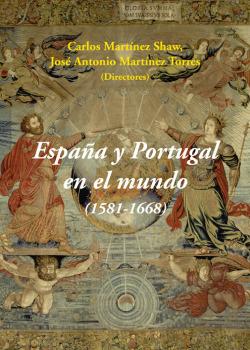 España y Portugal en el mundo 1581-1668