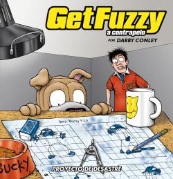Get Fuzzy, 4 (A Contrapelo): Proyecto Desastre