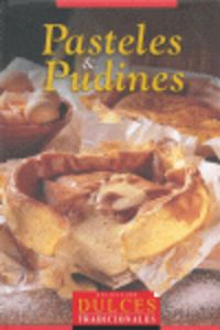 Pasteles & Pudines (Col.Dulces Tradicionales)
