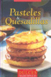 Pasteles & Quesadillas (Col.Dulces Tradicionales)