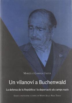 Un vilanoví a Buchenwald. La defensa de la República i la deportació als camps