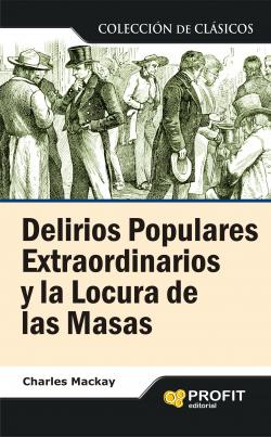 Delirios Populares Extraordinarios Y La
