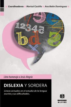 Dislexia y sordera:lineas actuales estudio lengua escrita