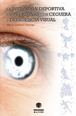 Iniciacion deportiva personas con ceguera o deficiencia visual