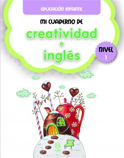 MI CUADERNO DE CREATIVIDAD E INGLÈS. NIVEL 1