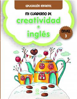 MI CUADERNO DE CREATIVIDAD E INGLÈS. NIVEL 3
