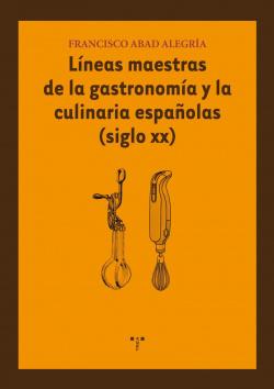 Líneas maestras de la gastronomía y la culinaria españolas