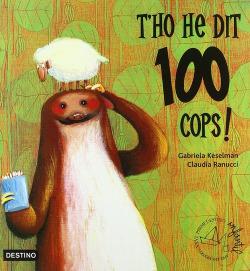 T'ho he dit 100 cops!