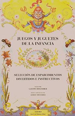 JUEGOS Y JUGUETES DE LA INFANCIA SELECCION DE ESPARCIMIENTOS