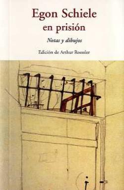 EGON SCHIELE EN PRISION CEN-33 NOTAS Y DIBUJOS