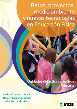 Retos, proyectos, medio ambiente y nuevas tecnologías en Educación Física