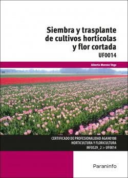 Siembra y trasplante de cultivos hort¡colas y flor cortada