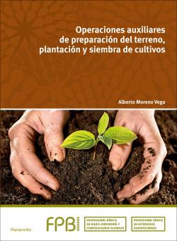 Operaciones auxiliares de preparación del terreno, plantación y siembra de cultivos
