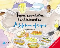 Tapas españolas tradicionales / A Lifetime of tapas