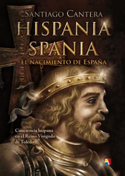 Hispania Spania: Nacimiento de España