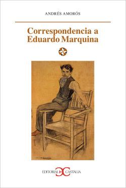 Correspondencia a Eduardo Marquina