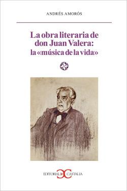 Obra literaria de don Juan Valera. La música de la vida