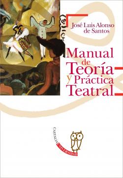Manual de Teoría y Práctica Teatral .