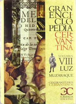 Gran Enciclopedia Cervantina. Volumen VIII. Luz-Muzaraque