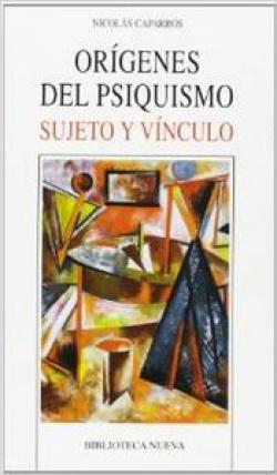 ORIGENES DEL PSIQUISMO SUJETO Y VINCULO