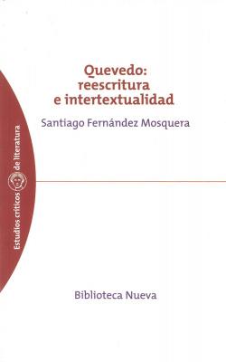 QUEVEDO REESCRITURA E INTERTEXTUALIDAD