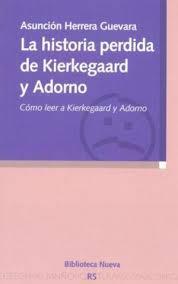 HISTORIA PERDIDA DE KIERKEGAARD Y ADORNO,LA