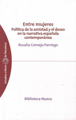 ENTRE MUJERES POLITICA DE AMISTAD Y EL DESEO EN LA NARRAT