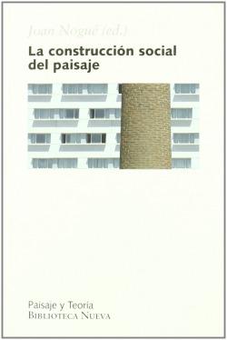 CONSTRUCCION SOCIAL DEL PAISAJE,LA 2ªED