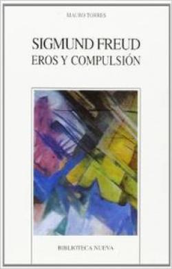 FREUD EROS Y COMPULSION