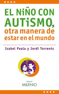 El niño con autismo: otra manera de estar en el mundo