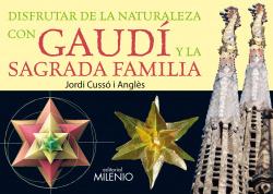 Disfrutar de la naturaleza con Gaudi y la Sagrada Familia