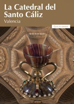 La Catedral del Santo Cáliz de Valencia